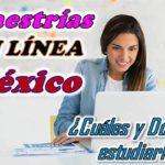 Maestrías en línea en México ¿Cuáles existen y dónde estudiarlas?