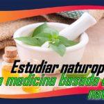 Estudiar naturopatía: La medicina basada en lo natural.