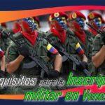 Requisitos para la inscripción militar en Venezuela