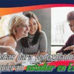 Becas para venezolanos que quieran estudiar en España