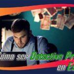 ¿Cómo ser Detective Privado en España?