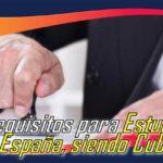 Requisitos Para Estudiar En España Siendo Cubano