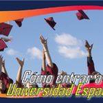 ¿Cómo Entrar A Una Universidad Española?