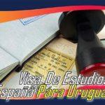 Visa De Estudios En España Para Uruguayos